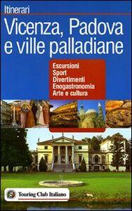 Foto Cover di Vicenza, Padova e le ville palladiane, Libro di  edito da Touring