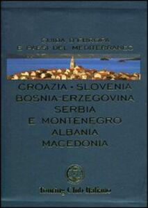 Libro Croazia, Slovenia, Bosnia-Erzegovina, Serbia e Montenegro, Albania, Macedonia