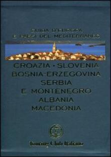 Winniearcher.com Croazia, Slovenia, Bosnia-Erzegovina, Serbia e Montenegro, Albania, Macedonia. Ediz. illustrata Image