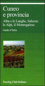 Foto Cover di Cuneo e provincia, Libro di  edito da Touring