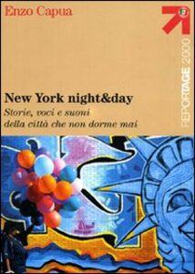 Libro New York night & day. Storie, voci e suoni della città che non dorme mai Enzo Capua