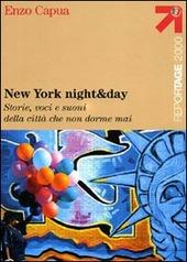 New York night & day. Storie, voci e suoni della città che non dorme mai