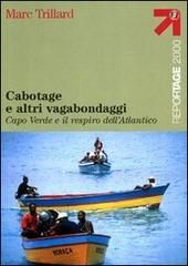 Cabotage e altri vagabondaggi. Capo Verde e il respiro dell'Atlantico