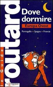 Dove dormire. Europa Ovest: Portogallo, Spagna, Francia