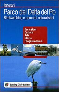 Foto Cover di Parco del delta del Po, Libro di  edito da Touring