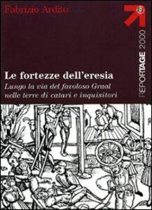 Foto Cover di Le fortezze dell'eresia, Libro di Fabrizio Ardito, edito da Touring