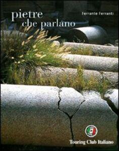 Foto Cover di Pietre che parlano, Libro di Ferrante Ferranti, edito da Touring