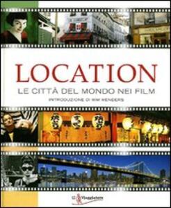 Location. Le città del mondo nei film