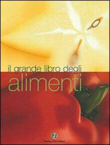 Ristorantezintonio.it Il grande libro degli alimenti. Ediz. illustrata Image