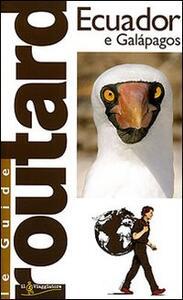 Ecuador e Galapagos. Ediz. illustrata