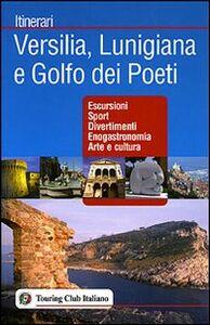 Foto Cover di Versilia, Lunigiana e Golfo dei Poeti, Libro di  edito da Touring