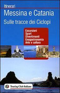 Libro Messina e Catania. Sulle tracce dei Ciclopi