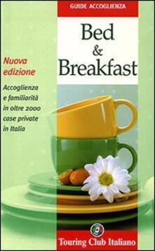 Tegliowinterrun.it Bed & breakfast. Accoglienza e familiarità in oltre 2000 case private in Italia. Ediz. illustrata Image