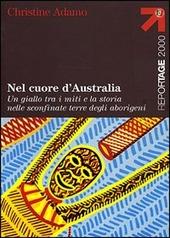 Nel cuore d'Australia. Un giallo tra i miti e la storia nelle sconfinate terre degli aborigeni