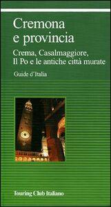Foto Cover di Cremona e provincia, Libro di  edito da Touring