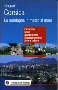 Libro Corsica. La montagna in mezzo al mare