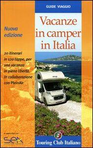 Libro Vacanze in camper in Italia. Ediz. illustrata