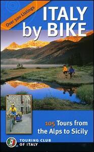Italy by bike. Ediz. illustrata