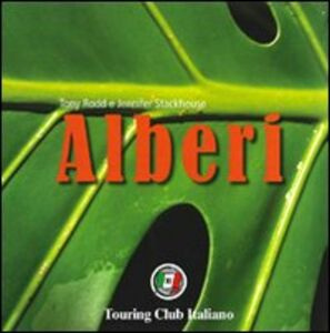 Foto Cover di Alberi, Libro di Tony Rodd,Jennifer Stackhouse, edito da Touring