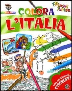 Colora l'Italia. Con stickers. Ediz. illustrata