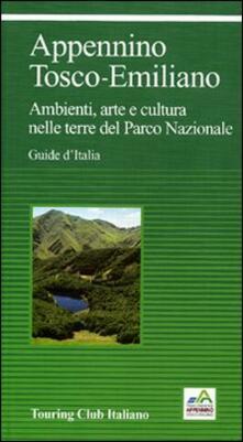 Appennino Tosco-Emiliano. Ambienti, arte e cultura nelle terre del Parco Nazionale.pdf