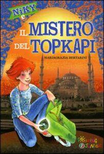 Libro Niky e il mistero del Topkapi Mariagrazia Bertarini