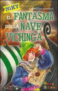 Libro Niky e il fantsma della nave vichinga Mariagrazia Bertarini