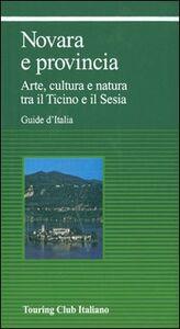 Foto Cover di Novara e provincia, Libro di  edito da Touring