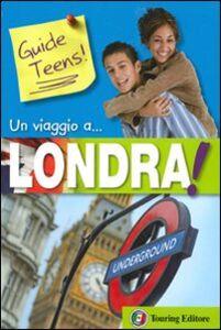 Foto Cover di Un viaggio a... Londra!, Libro di  edito da Touring