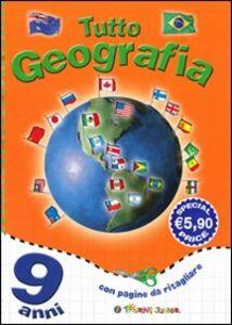 Libro Tutto geografia. 9 anni