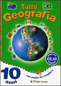 Libro Tutto geografia. 10 anni
