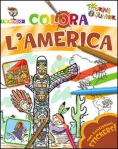 Colora l'America. Con stickers. Ediz. illustrata