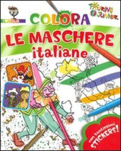 Libro Colora le maschere italiane. Con adesivi