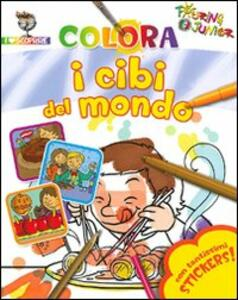 Colora i cibi del mondo. Con stickers. Ediz. illustrata