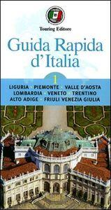 Libro Guida rapida d'Italia. Vol. 1: Liguria, Piemonte, Valle d'Aosta, Lombardia, Veneto, Trentino-Alto Adige, Friuli-Venezia Giulia.