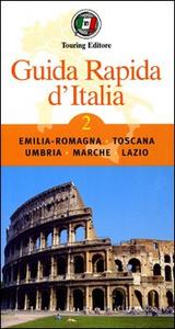 Libro Guida rapida d'Italia. Vol. 2: Emilia-Romagna, Toscana, Umbria, Marche, Lazio.