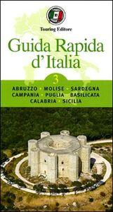 Libro Guida rapida d'Italia. Vol. 3: Abruzzo, Molise, Sardegna, Campania, Puglia, Basilicata, Calabria, Sicilia.