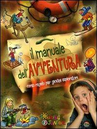Il manuale dell'avventura. ...