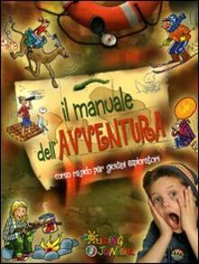 Il manuale dellavventura. Corso rapido per giovani esploratori.pdf