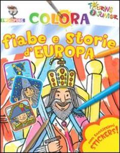 Colora fiabe e storie d'Europa. Con stickers. Ediz. illustrata