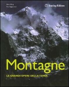 Libro Montagne. Le grandi opere della Terra. Ediz. illustrata Kevin Kling , Paul Tapponnier