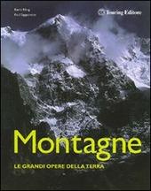 Montagne. Le grandi opere della Terra