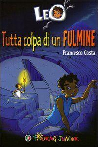 Foto Cover di Leo. Tutta colpa di un fulmine, Libro di Francesco Costa, edito da Touring Junior