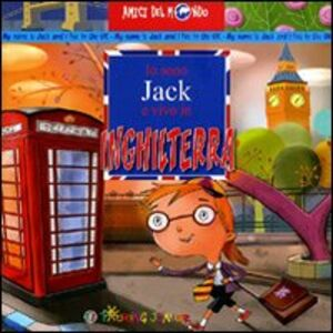 Foto Cover di Io sono Jack e vivo in Inghilterra, Libro di Lucy C. Smith, edito da Touring Junior
