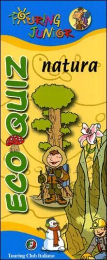 Osteriacasadimare.it Eco quiz. Natura. Ediz. illustrata Image