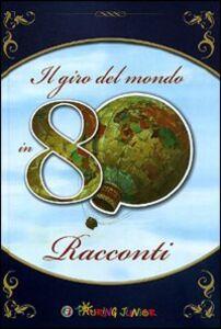 Foto Cover di Il giro del mondo in 80 racconti, Libro di  edito da Touring Junior