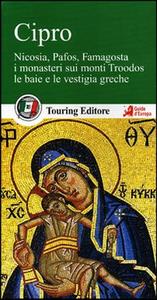 Libro Cipro. Nicosia, Pafos, Famagosta. I monasteri sui monti Troodos, le baie e le vestigia greche. Con guida alle informazioni pratiche