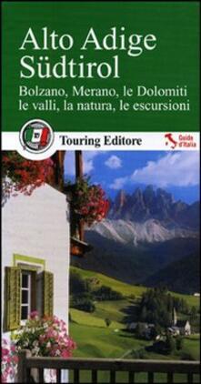 Cocktaillab.it Alto Adige Südtirol. Bolzano, Merano, le Dolomiti, le valli, la natura, le escursioni. Con guida alle informazioni pratiche Image
