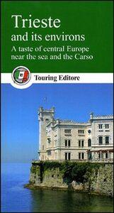 Foto Cover di Trieste and its environs. A taste of central Europe near the sea and the Carso, Libro di  edito da Touring