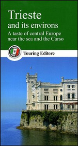 Libro Trieste and its environs. A taste of central Europe near the sea and the Carso